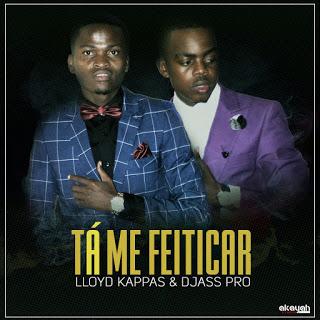 Lloyd Kappas - Tá Me Feitiçar (feat. Djass Pro)