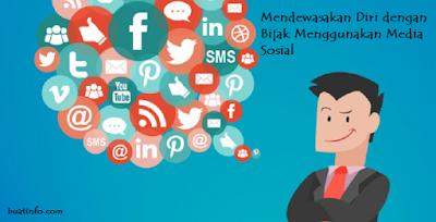 Buat Info - Bijak Menggunakan Media Sosial