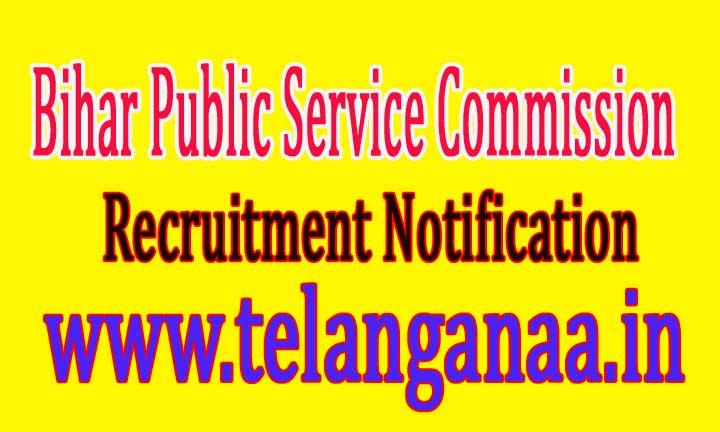Bihar Public Service Commission BPSC Recruitment Notification 2016