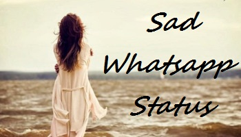 Whatsapp Sad Status English | Sad Status English Whatsapp