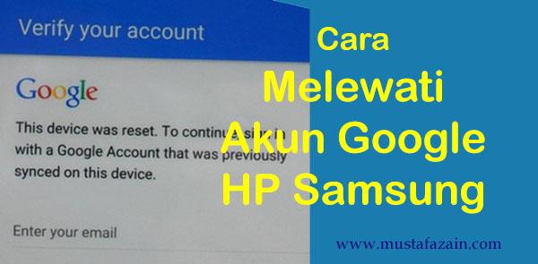 Cara Melewati Akun Google (FRP lock) Semua HP Samsung