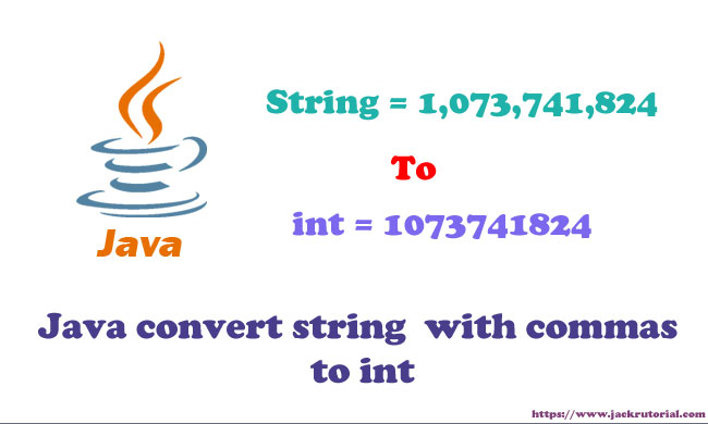 Java convert string with commas to int - Java Programming Examples