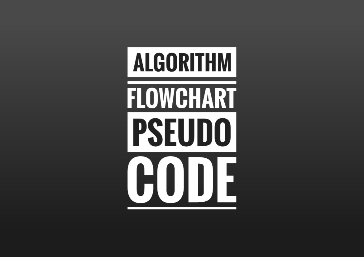 Algorithm Flowchart Pseudo Code