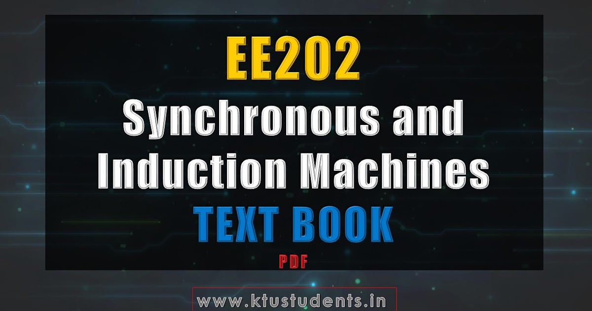 Textbook for EE202 Synchronous and Induction Machines | KTU Students