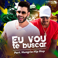Baixar Eu Vou Te Buscar (Cha la la la la) - Gusttavo Lima Part. Hungria Hip-Hop MP3