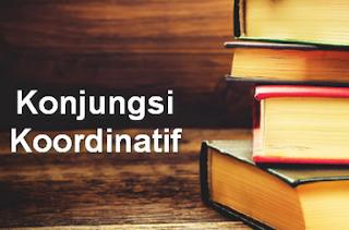 15 Contoh Kalimat Konjungsi Koordinatif dalam Bahasa Indonesia