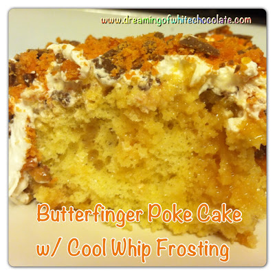 Butterfinger Poke Cake w/ Cool Whip Frosting