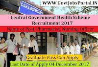 Central Government Health Scheme Recruitment 2017– 104 Pharmacist, Nursing Officer