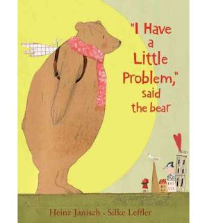 http://www.bookdepository.com/I-Have-Little-Problem-Said-the-Bear-Silke-Leffler-Heinz-Janisch/9780735840942?ref=grid-view
