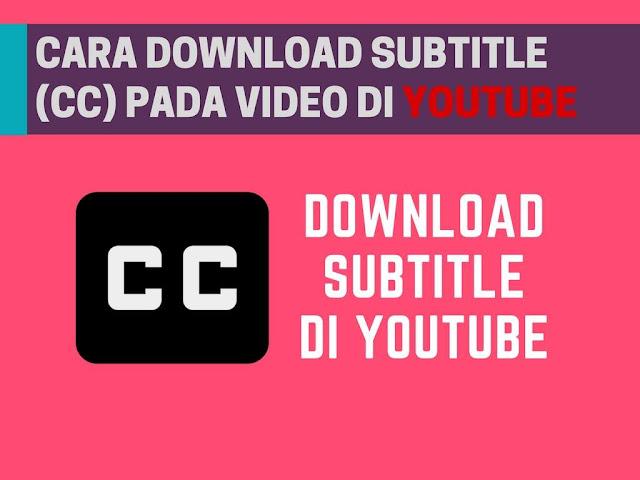 Cara Mudah Download Subtitle Video di YouTube Tutorial Gampang Download Subtitle (CC) Video YouTube