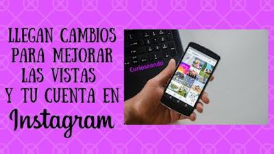 cambios-mejorar-vistas-cuenta-instagram