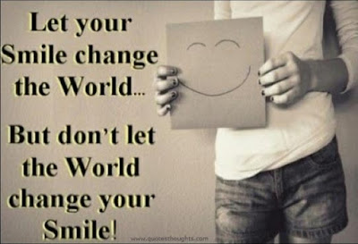 Smile happiness Quotes Wishes For Friend: Let your smile change the world but don't let the world changes your changes your smile!