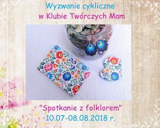 https://klub-tworczych-mam.blogspot.com/2018/07/wyzwanie-cykliczne-folklor.html