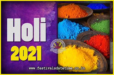 2021 Holi Festival Date & Time, 2021 Holi Calendar