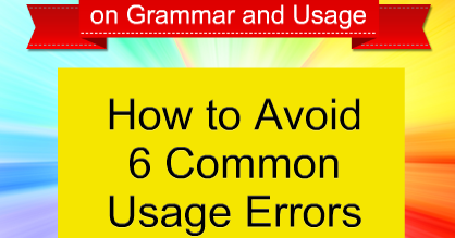 How to Avoid Six Common Usage Errors