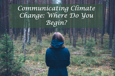 Communicating climate change: Where do you begin?