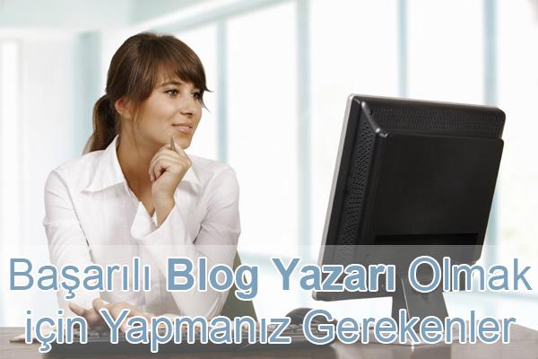 Başarılı Blog Yazarı Olmanın 5 Kolay Sırrı