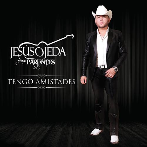 Jesus Ojeda - Tengo Amistades (Corridos Nuevos 2017)