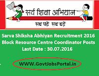 Sarva Shiksha Abhiyan Recruitment 2016 for Block Resource Centre Coordinators Apply Here
