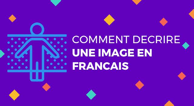 Comment décrire une image en français facilement