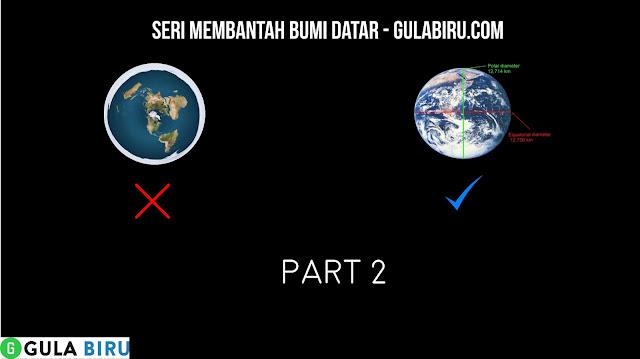 Ternyata Bumi itu Bulat, Flat Earth 101! Part 2
