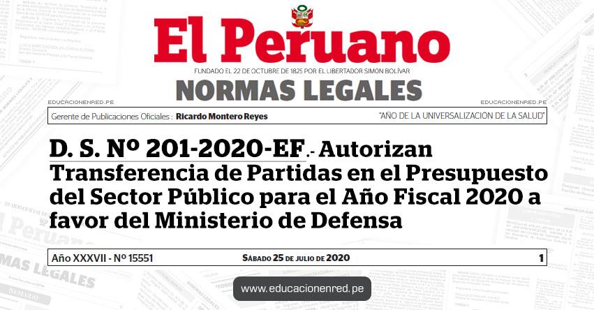 D. S. Nº 201-2020-EF.- Autorizan Transferencia de Partidas en el Presupuesto del Sector Público para el Año Fiscal 2020 a favor del Ministerio de Defensa