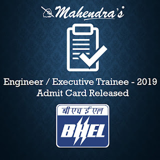 BHEL | Engineer / Executive Trainee - 2019 | Admit Card Released
