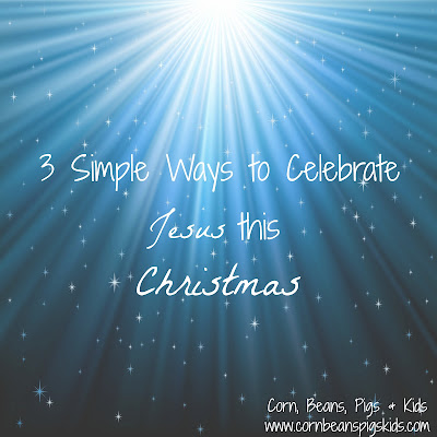 3 Simple Ways to Celebrate Jesus at Christmas with kids - Jesus is the Reason for the Season