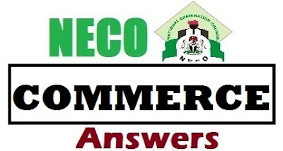 NECO Commerce 2017/2018 Answers Free Expo Past Questions (OBJ & Theory)