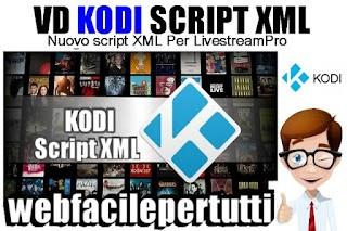 VD Script Kodi | Nuovo Script XML Per LivestreamsPro Che Contiene Tutti i Canali Tv italiani Digitali e Satellitari