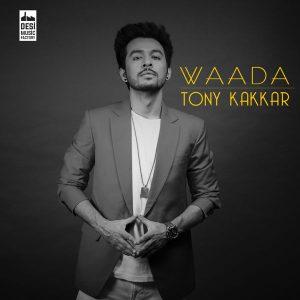 Waada – Tony Kakkar