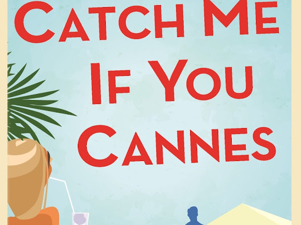 REVIEW - Catch Me If You Cannes Part 4 by Lisa Dickenson