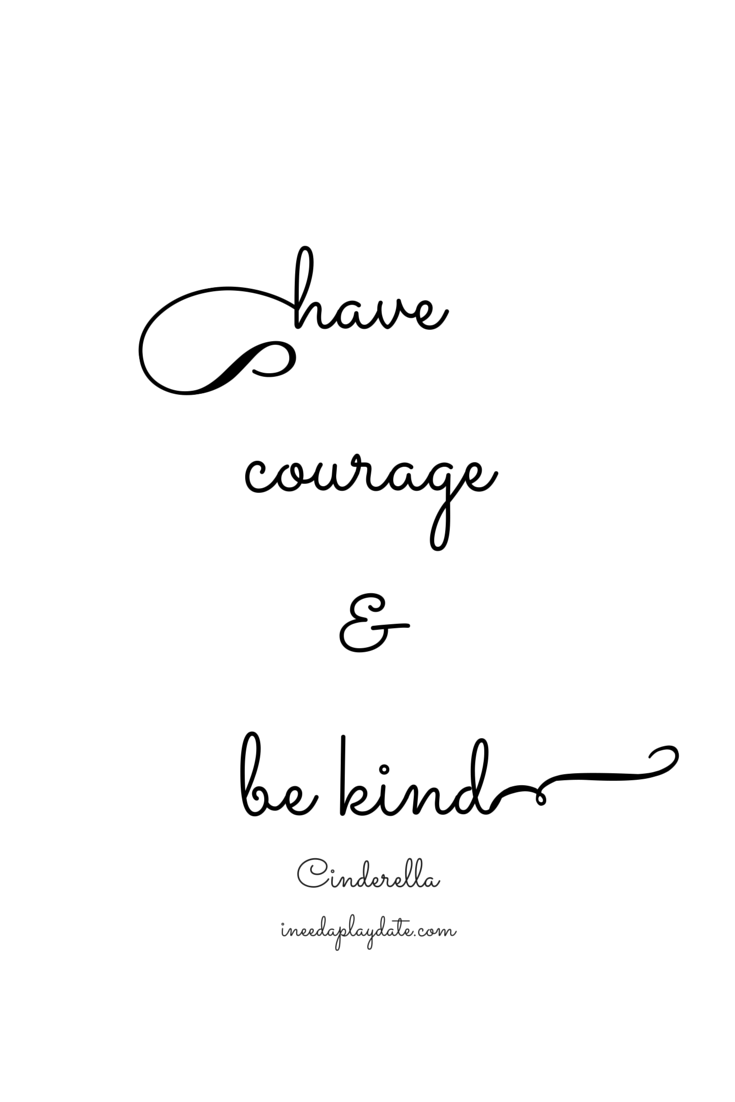 have courage and be kind | ineedaplaydate.com | #atozchallenge