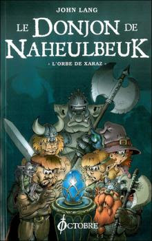 L'orbe de Xaraz - Le Donjon de Naheulbeuk (Romans), tome 2 / saison 4 de John Lang