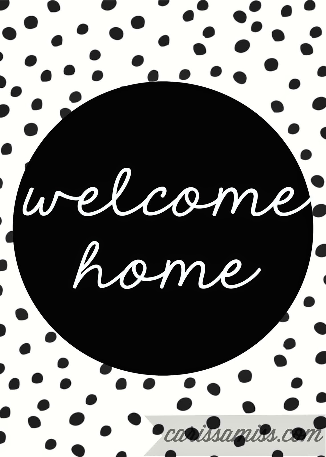 Welcome Home Printable carissamiss.com