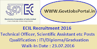 ECIL Recruitment 2016 for Technical Officer, Scientific Assistant etc Posts Apply Here