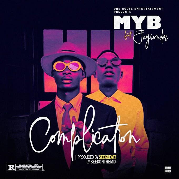 M.Y.B ft Jaywonder Complication