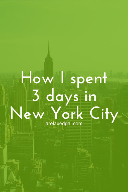 See how what I did and were I where during a 3 day stay in New York City. | arelaxedgal.com