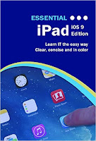 Essential iPad: iOS 9 Edition