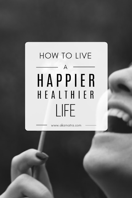 How to live a happier and healthier life
