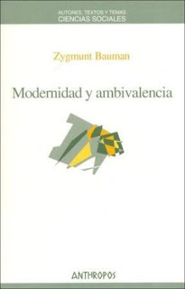 """Modernidad y ambivalencia"" - Z. Bauman"