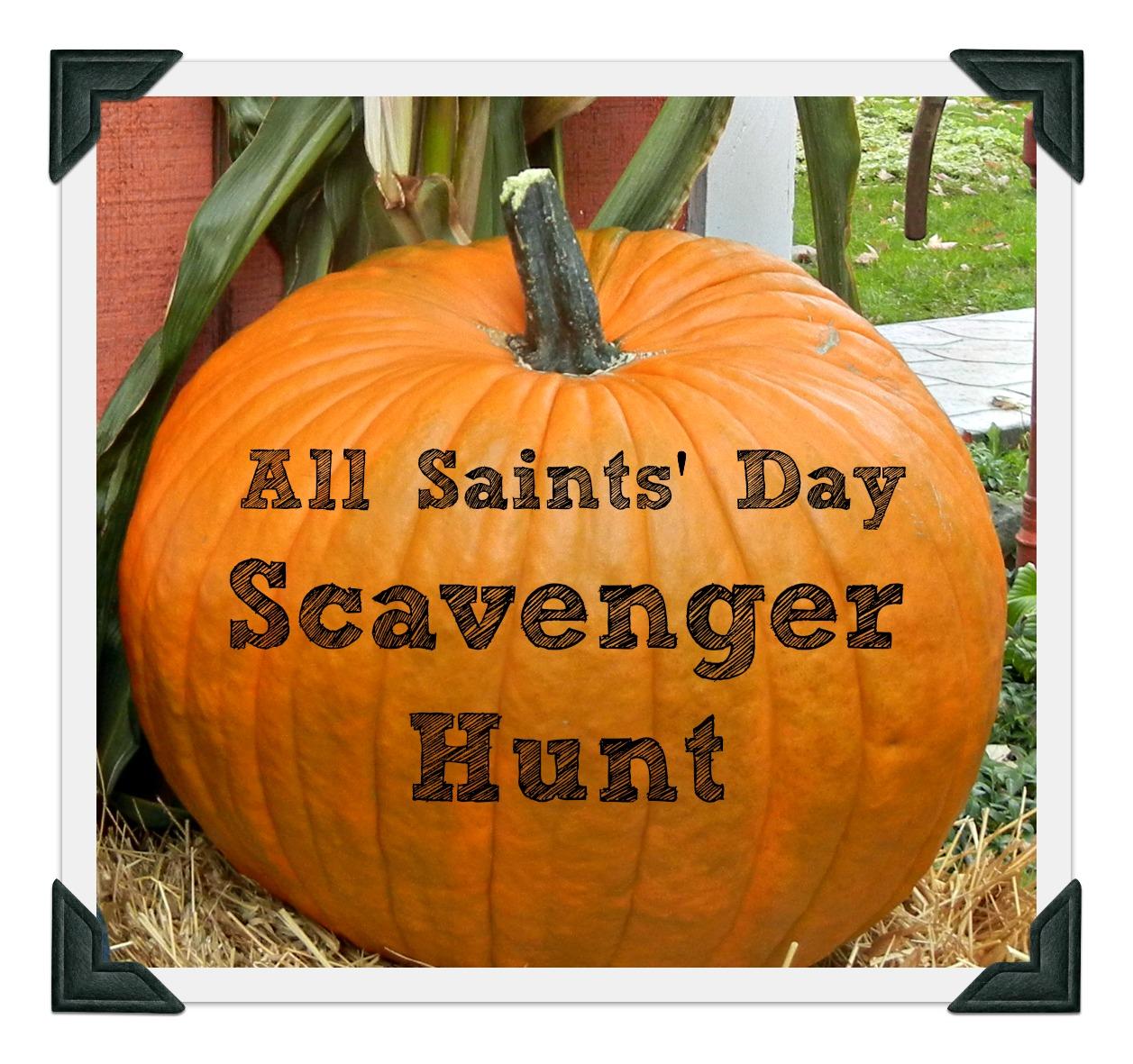 Better Than Eden The All Saints Day Scavenger Hunt