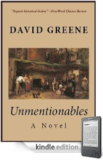 """Gone with the Wind Meets Brokeback Mountain?"" This terrific, life-affirming Civil War novel is much more than that: David Greene's Unmentionables - Here's a Free Sample"