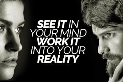 See It In Your Mind But Work It Into Your Reality - Motivational for the Law Of Attraction