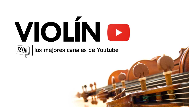 Cinco canales de Youtube para aprender a tocar violín | Oye Juanjo!