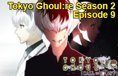 Tokyo Ghoul:re Season 2 Episode 9 Subtitle Indonesia