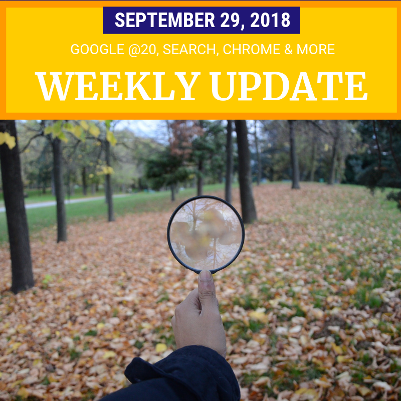 Weekly Update - September 29, 2018: Search, Chrome, Hangouts
