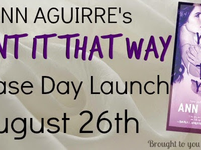 RELEASE DAY - I Want It That Way by Ann Aguirre ** GIVEAWAY **