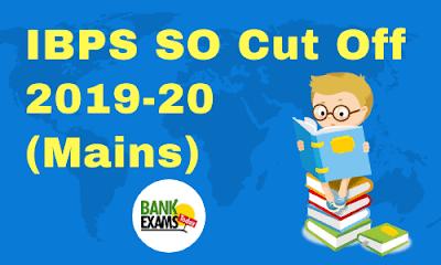 IBPS SO Cut Off 2019-20 (Mains)