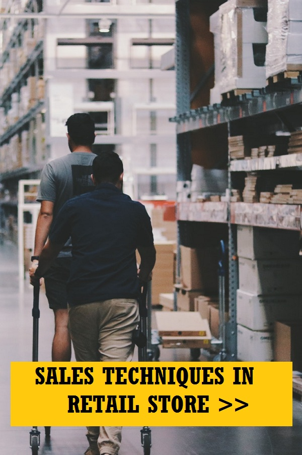 Sales techniques in retailing stores